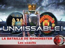 La Bataille de Manchester : Les Coachs