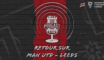 Le podcast Manchester Devils #11 : 5-1 contre Leeds, la saison est lancée !