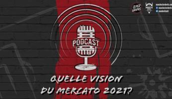Le podcast Manchester Devils #9 : quelle vision pour le mercato 2021 ?