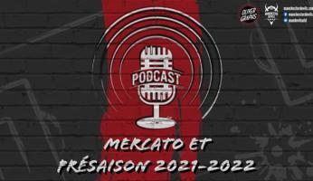 Le podcast Manchester Devils #10 : mercato et pré-saison 2021-2022