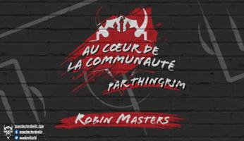 L'interview des membres : Robin Masters
